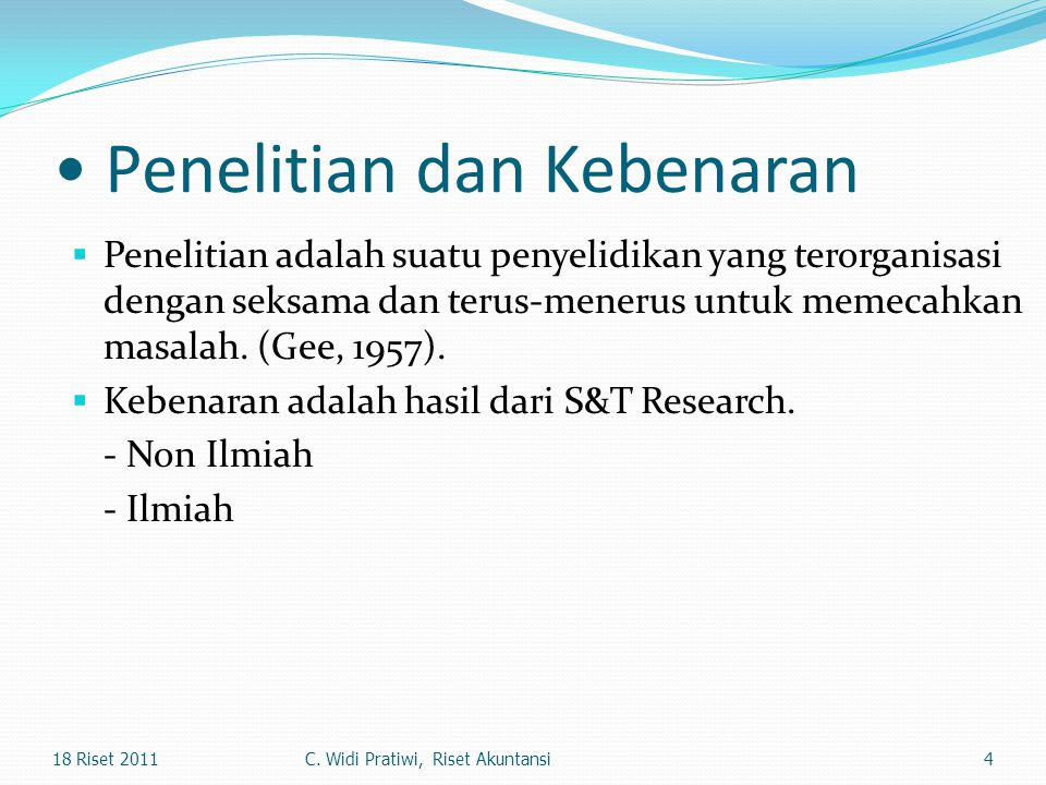 • Penelitian dan Kebenaran