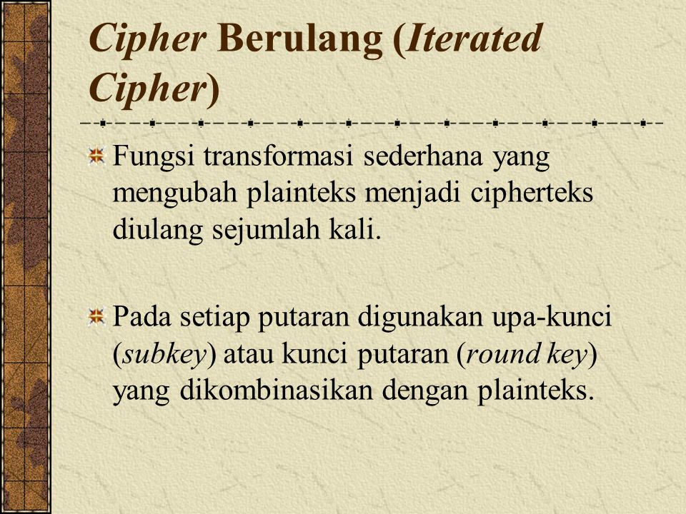 Cipher Berulang (Iterated Cipher)