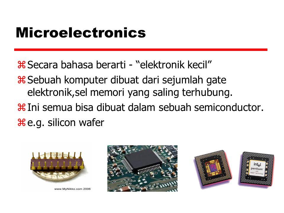 Microelectronics Secara bahasa berarti - elektronik kecil