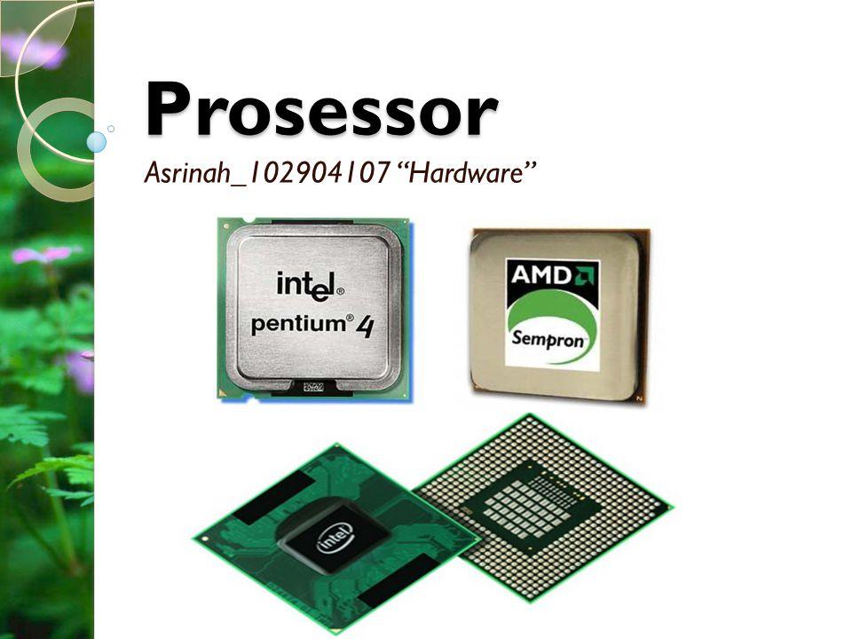Prosessor Asrinah_102904107 Hardware