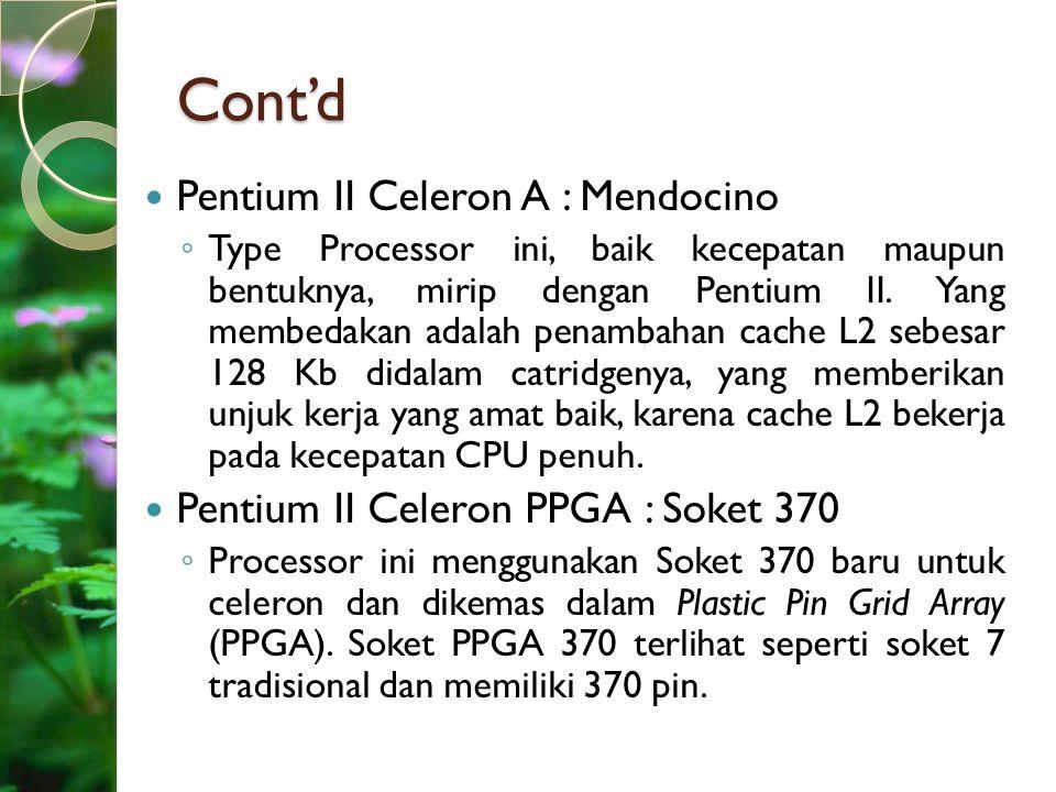 Cont'd Pentium II Celeron A : Mendocino