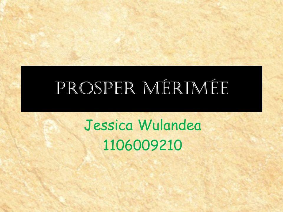 Prosper Mérimée Jessica Wulandea 1106009210