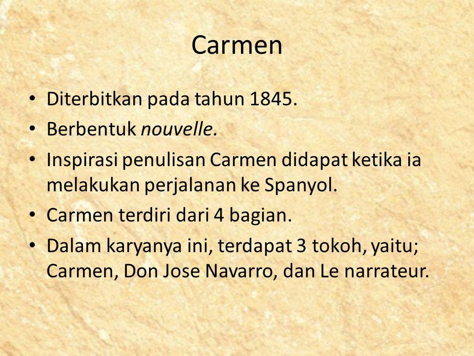 Carmen Diterbitkan pada tahun 1845. Berbentuk nouvelle.