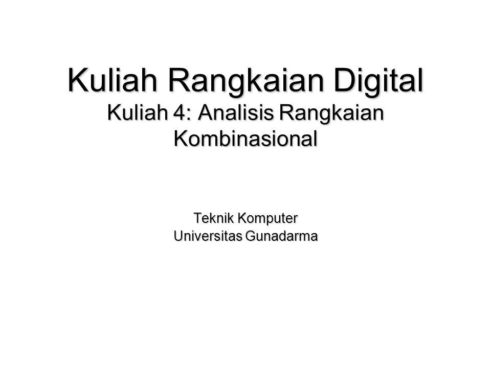 Kuliah Rangkaian Digital Kuliah 4: Analisis Rangkaian Kombinasional