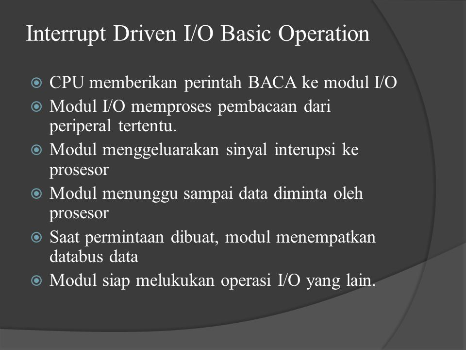 Interrupt Driven I/O Basic Operation