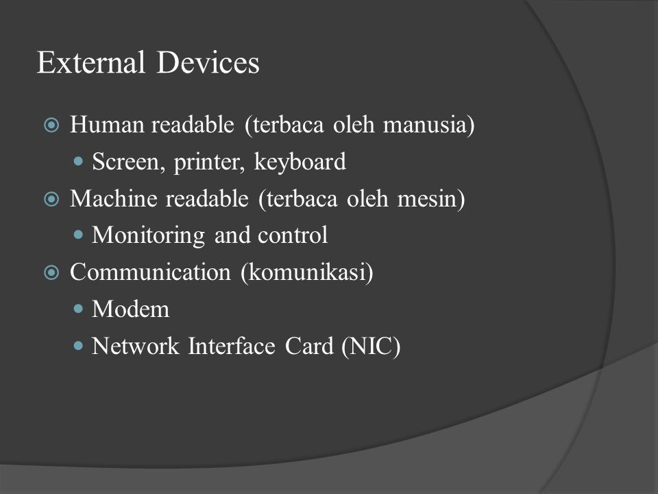 External Devices Human readable (terbaca oleh manusia)