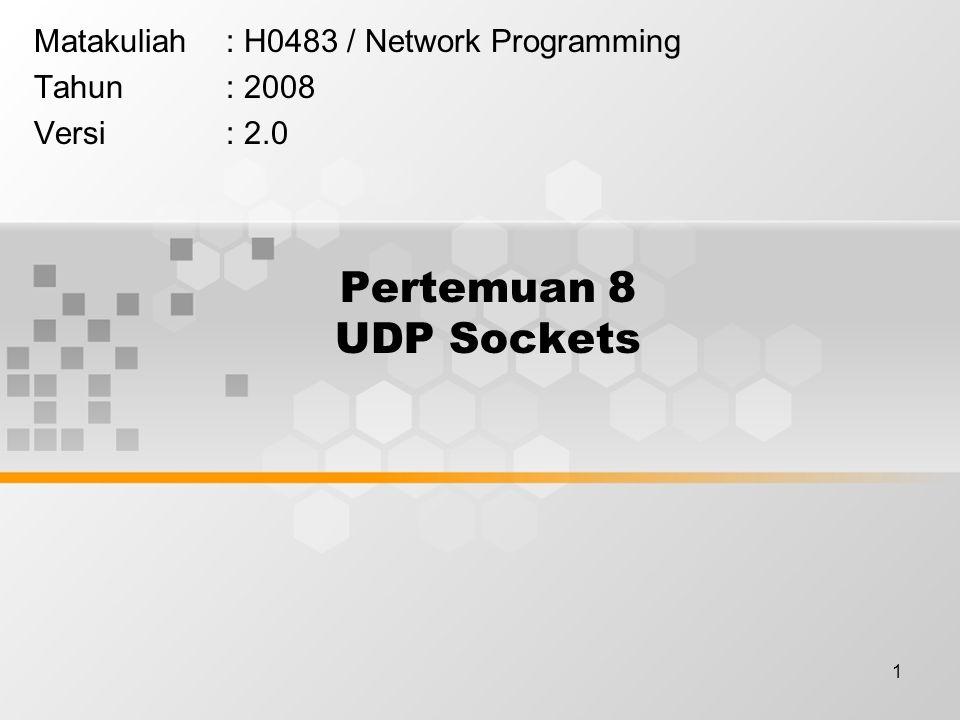 Matakuliah : H0483 / Network Programming Tahun : 2008 Versi : 2.0
