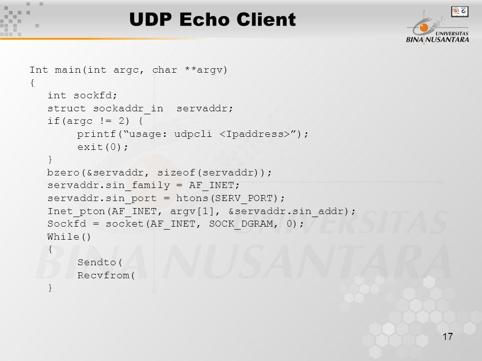 UDP Echo Client Int main(int argc, char **argv) { int sockfd;