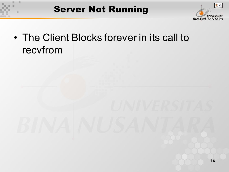 The Client Blocks forever in its call to recvfrom