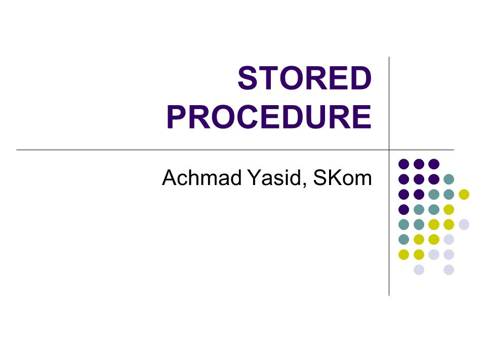 STORED PROCEDURE Achmad Yasid, SKom