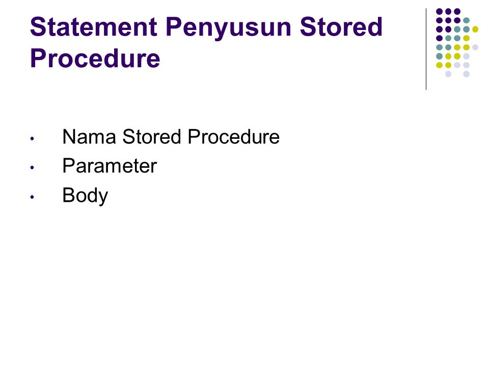 Statement Penyusun Stored Procedure
