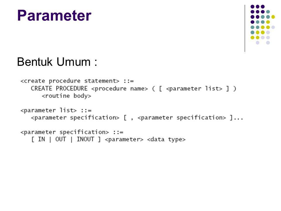 Parameter Bentuk Umum :