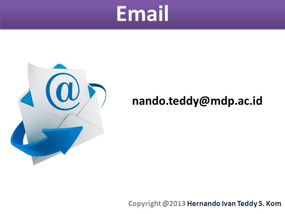 Copyright @2013 Hernando Ivan Teddy S. Kom