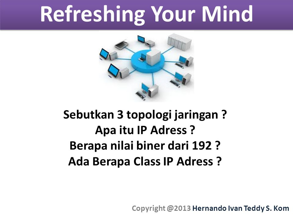 Refreshing Your Mind Sebutkan 3 topologi jaringan