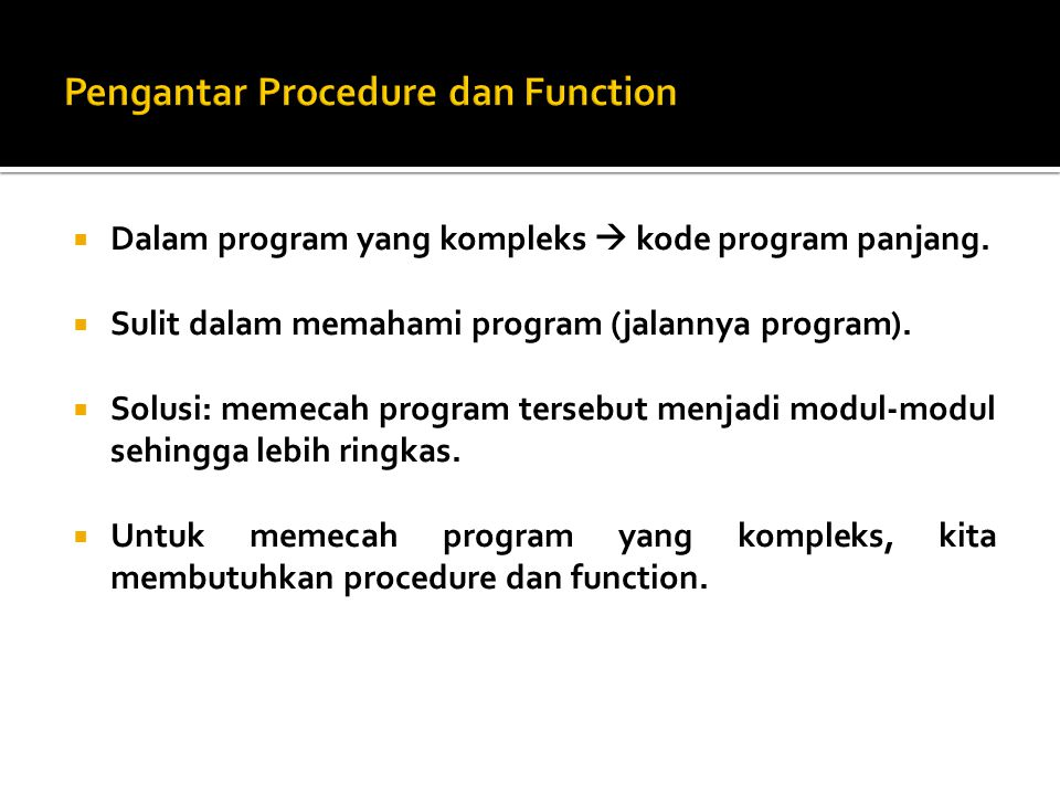 Pengantar Procedure dan Function