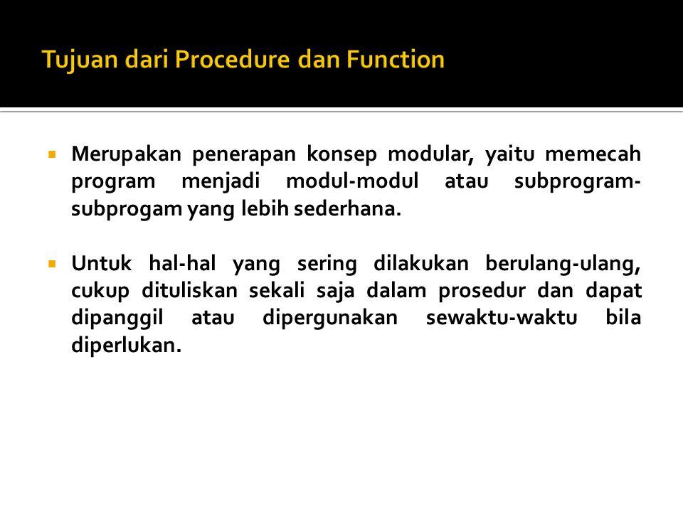 Tujuan dari Procedure dan Function