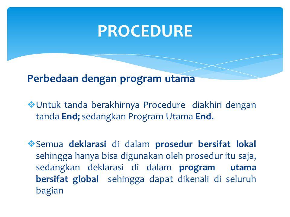 PROCEDURE Perbedaan dengan program utama