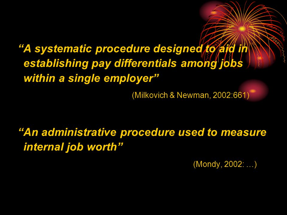 An administrative procedure used to measure internal job worth