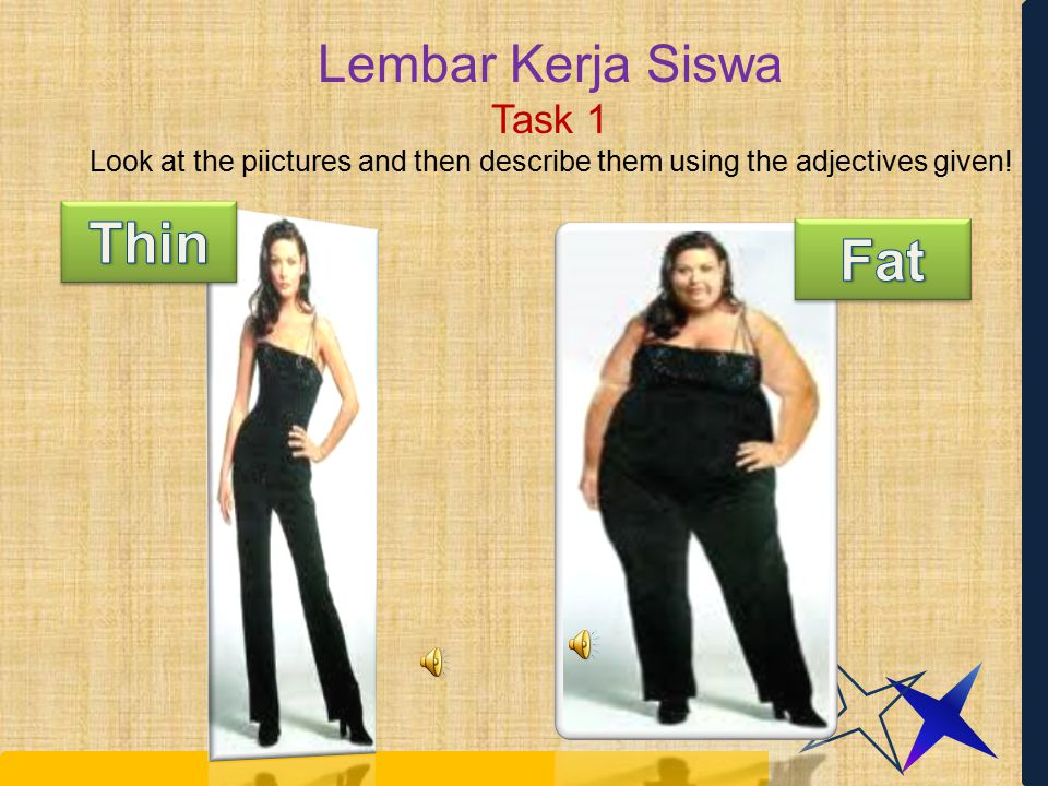 Lembar Kerja Siswa Task 1 Look at the piictures and then describe them using the adjectives given!