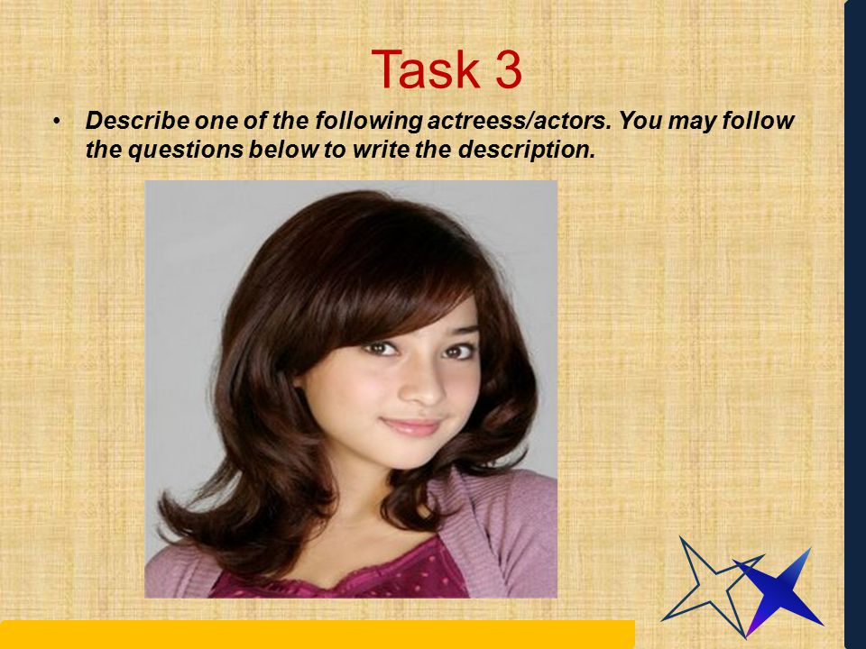 Task 3 Describe one of the following actreess/actors.