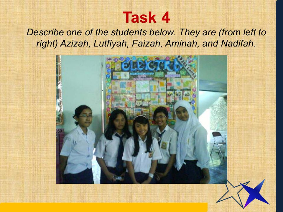 Task 4 Describe one of the students below