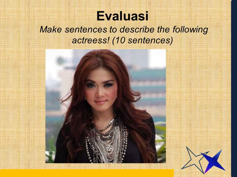 Evaluasi Make sentences to describe the following actreess