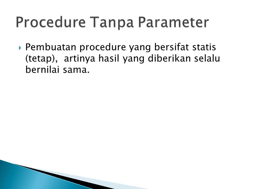 Procedure Tanpa Parameter