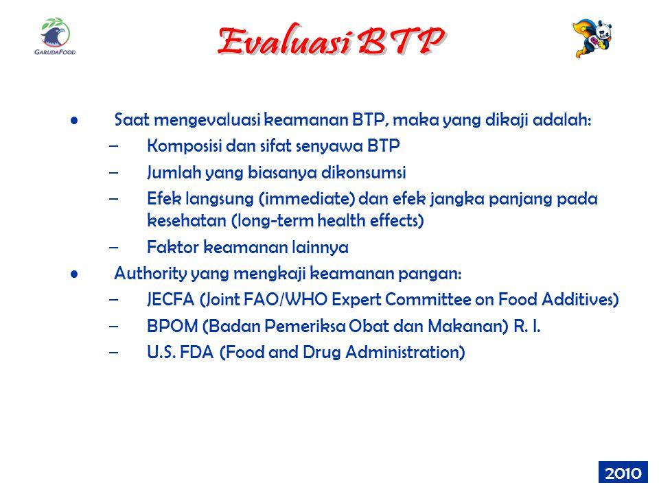Evaluasi BTP Saat mengevaluasi keamanan BTP, maka yang dikaji adalah: