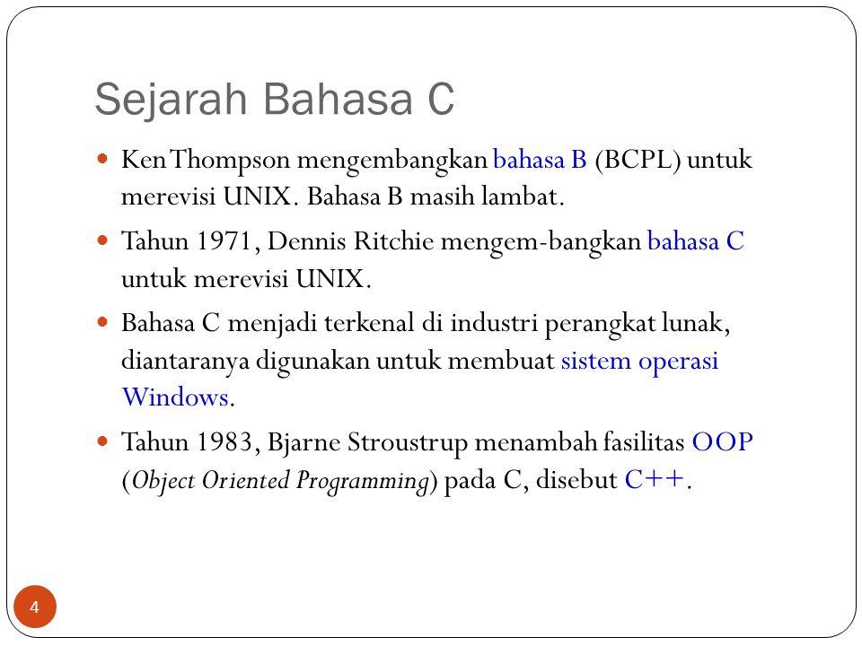 Sejarah Bahasa C Ken Thompson mengembangkan bahasa B (BCPL) untuk merevisi UNIX. Bahasa B masih lambat.