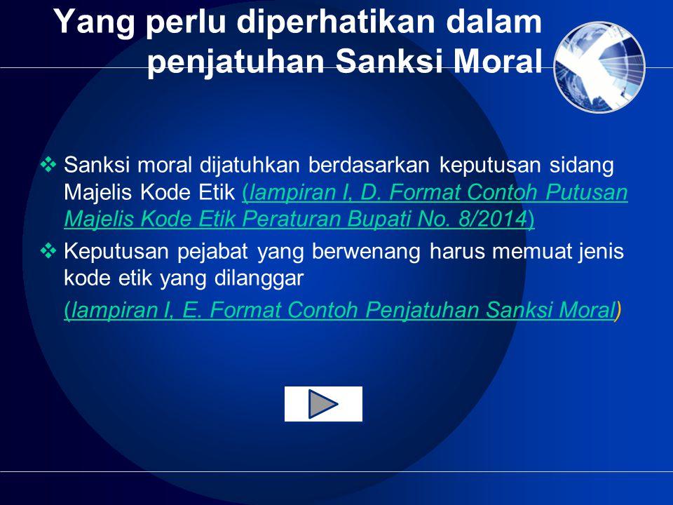 Yang perlu diperhatikan dalam penjatuhan Sanksi Moral