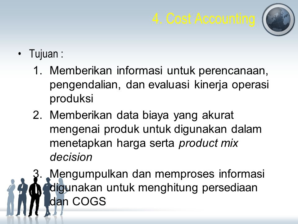 4. Cost Accounting Tujuan :