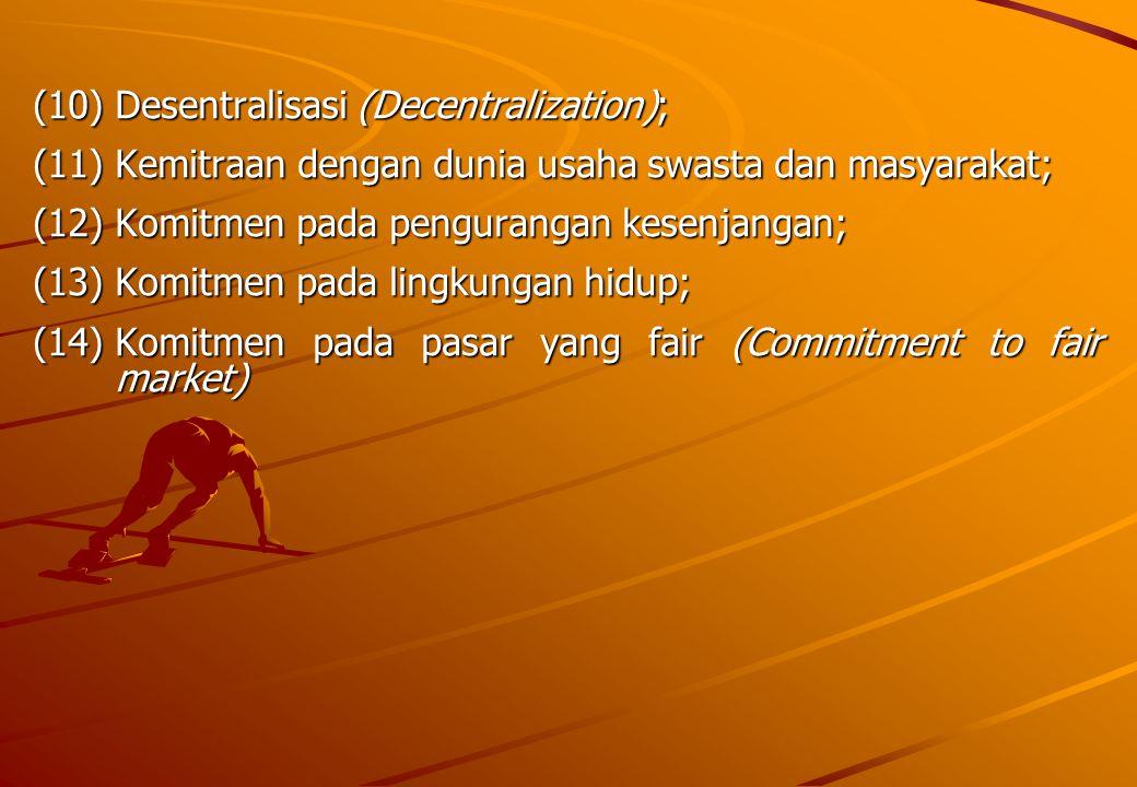 (10) Desentralisasi (Decentralization);