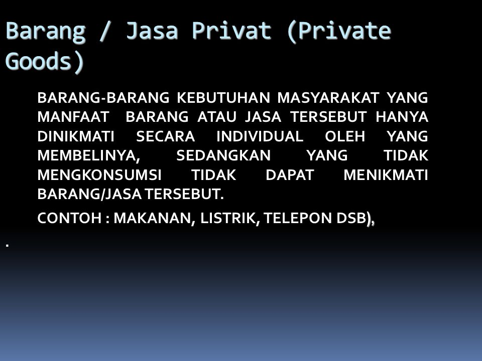 Barang / Jasa Privat (Private Goods)