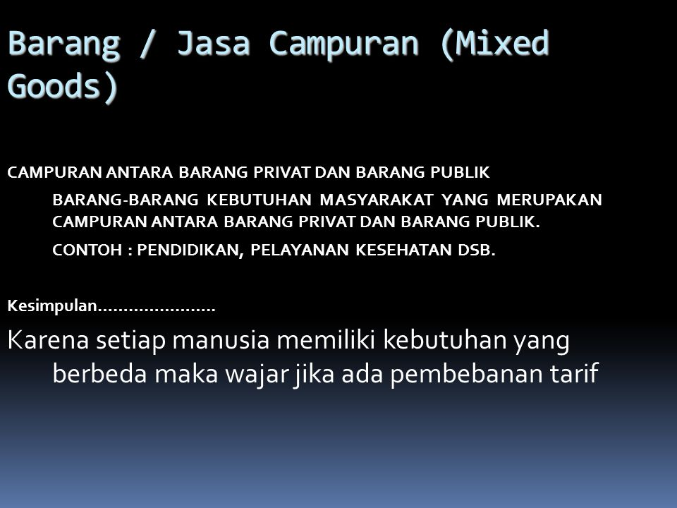 Barang / Jasa Campuran (Mixed Goods)