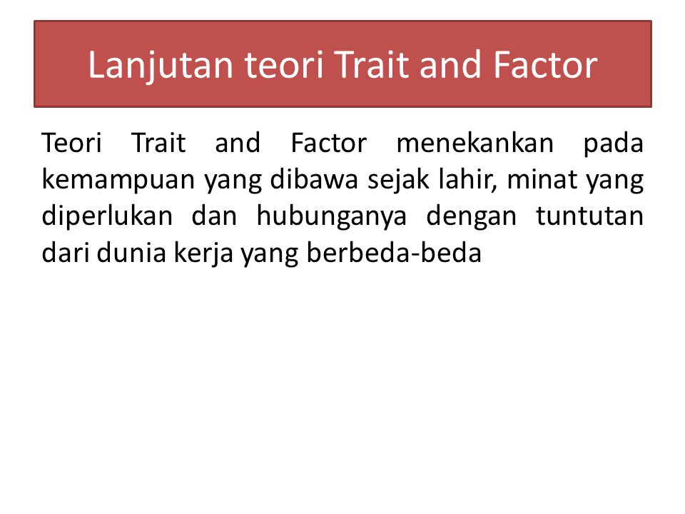 Lanjutan teori Trait and Factor