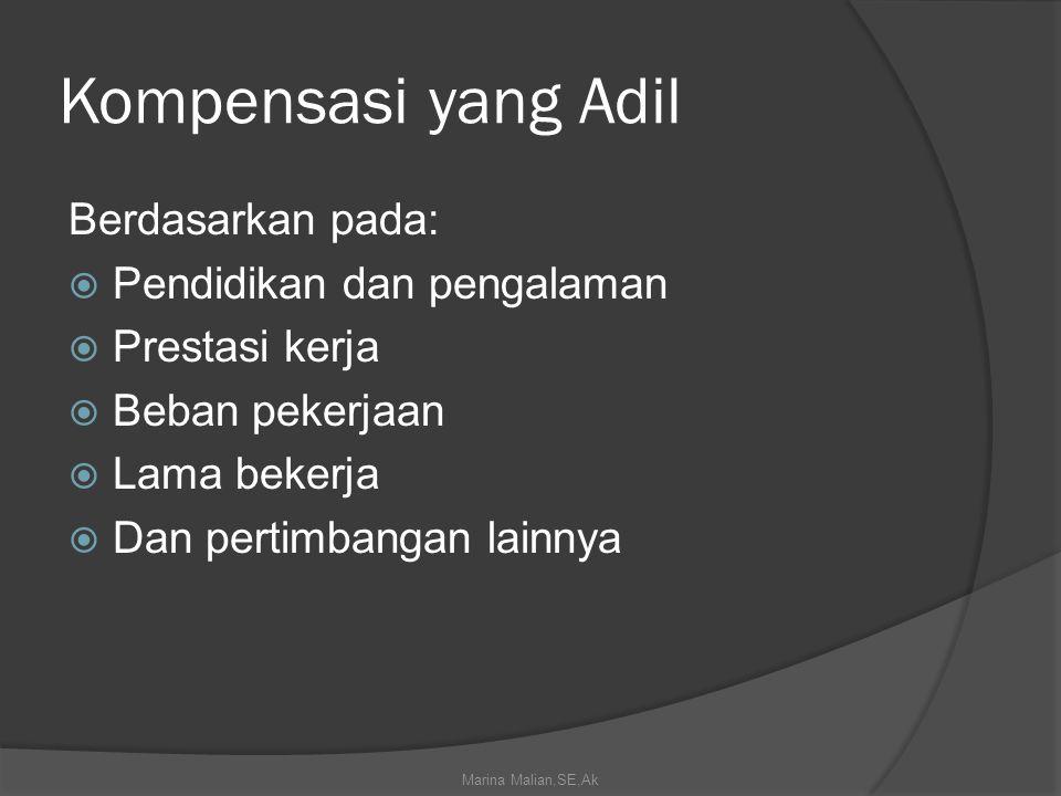 Kompensasi yang Adil Berdasarkan pada: Pendidikan dan pengalaman