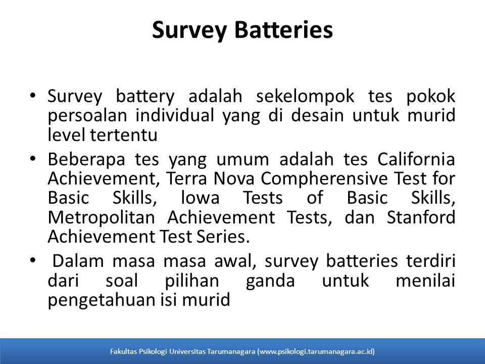 Survey Batteries Survey battery adalah sekelompok tes pokok persoalan individual yang di desain untuk murid level tertentu.
