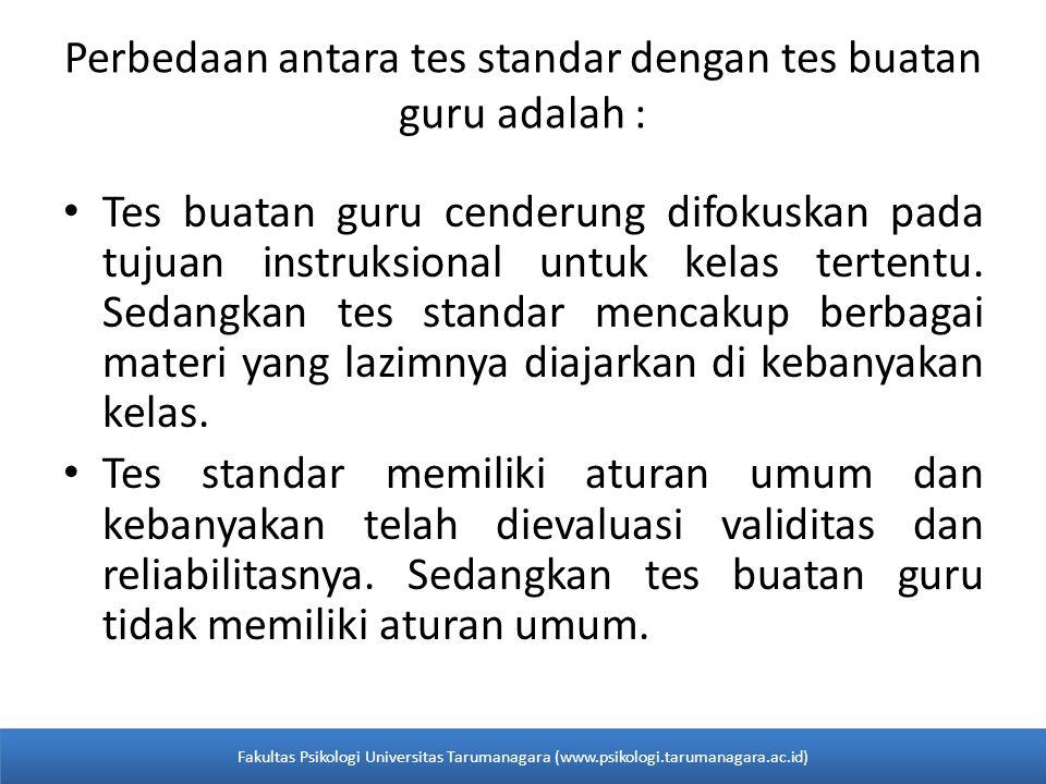 Perbedaan antara tes standar dengan tes buatan guru adalah :