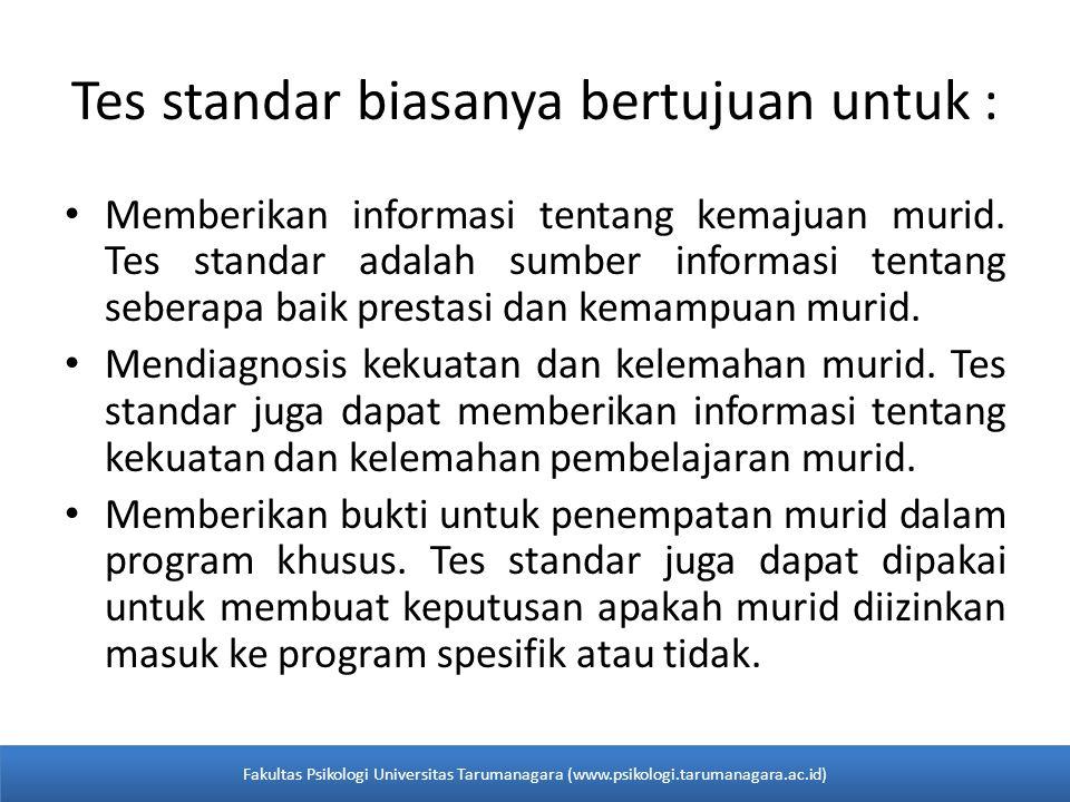 Tes standar biasanya bertujuan untuk :