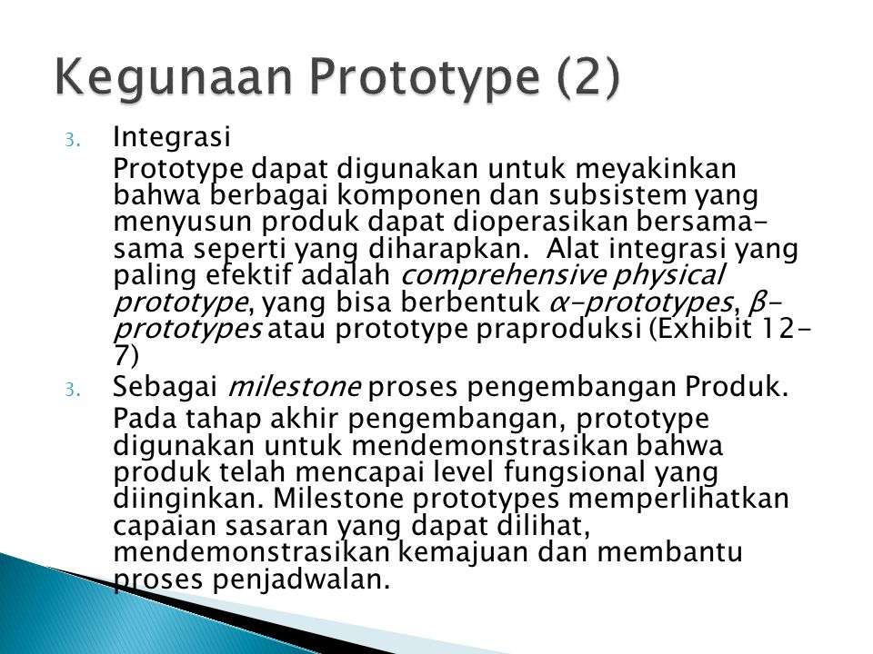 Kegunaan Prototype (2) Integrasi
