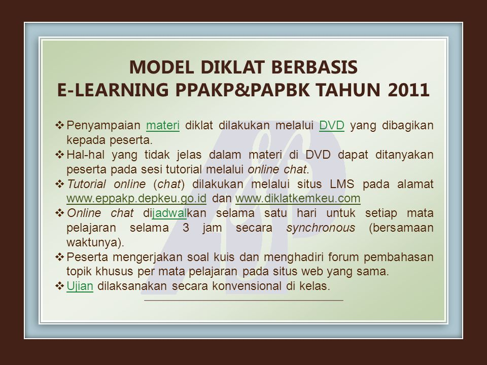 MODEL DIKLAT BERBASIS E-LEARNING PPAKP&PAPBK TAHUN 2011