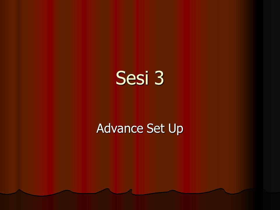 Sesi 3 Advance Set Up