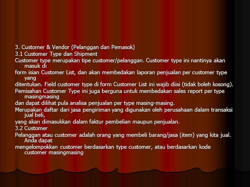 3. Customer & Vendor (Pelanggan dan Pemasok)