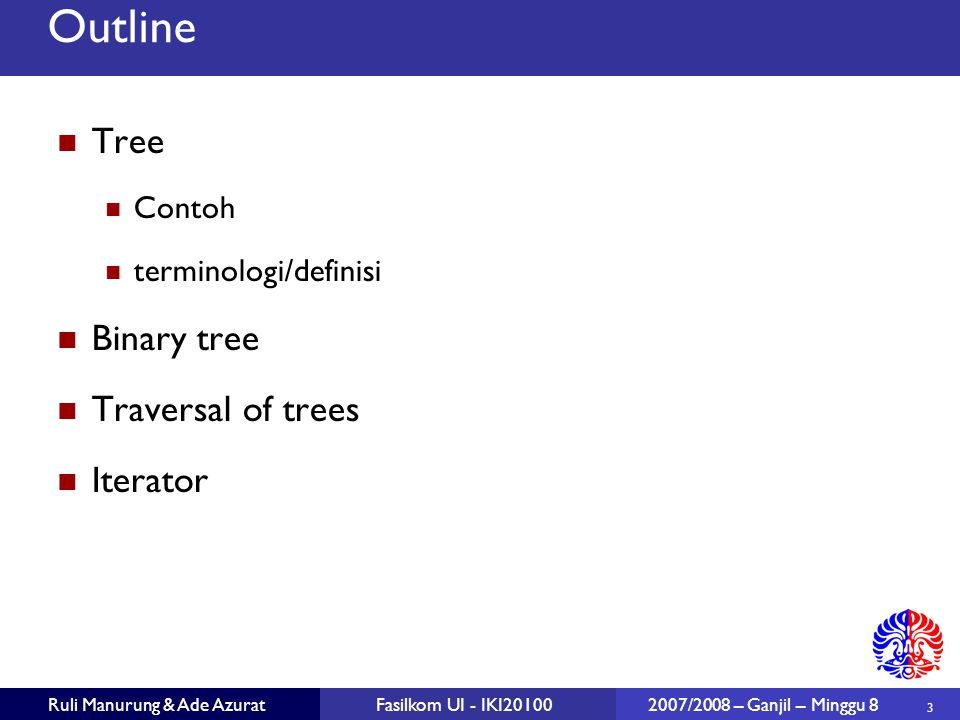 Outline Tree Binary tree Traversal of trees Iterator Contoh