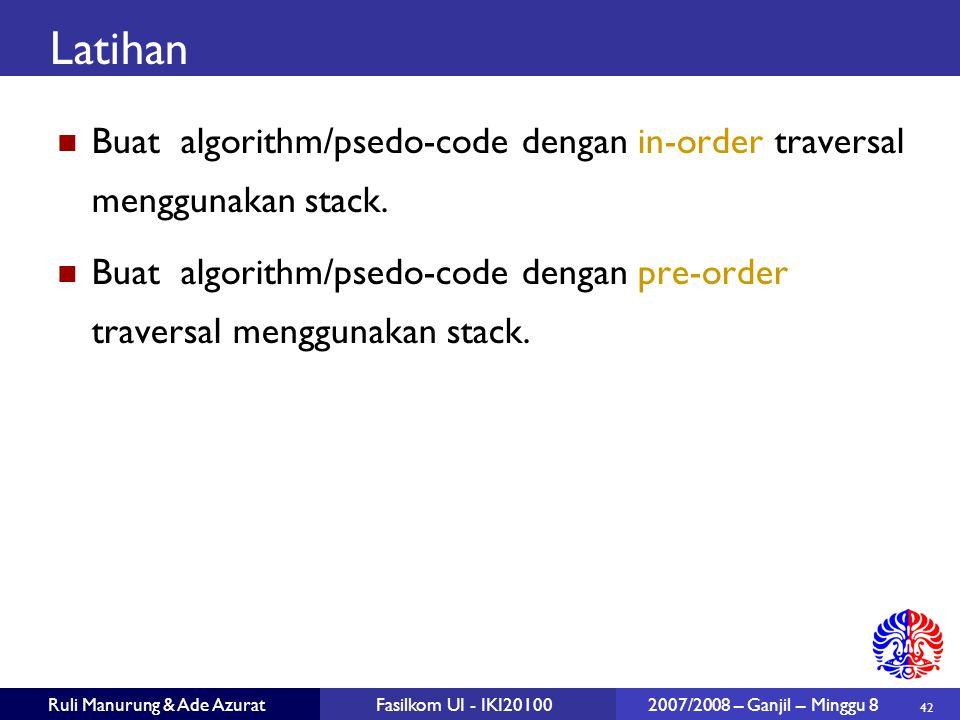 Latihan Buat algorithm/psedo-code dengan in-order traversal menggunakan stack.