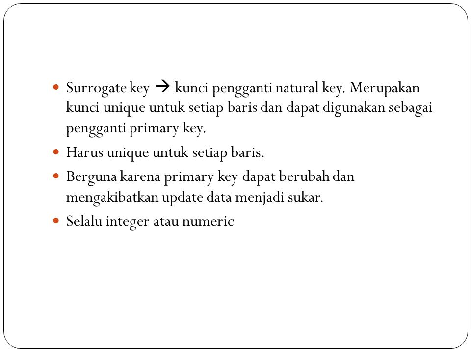 Surrogate key  kunci pengganti natural key