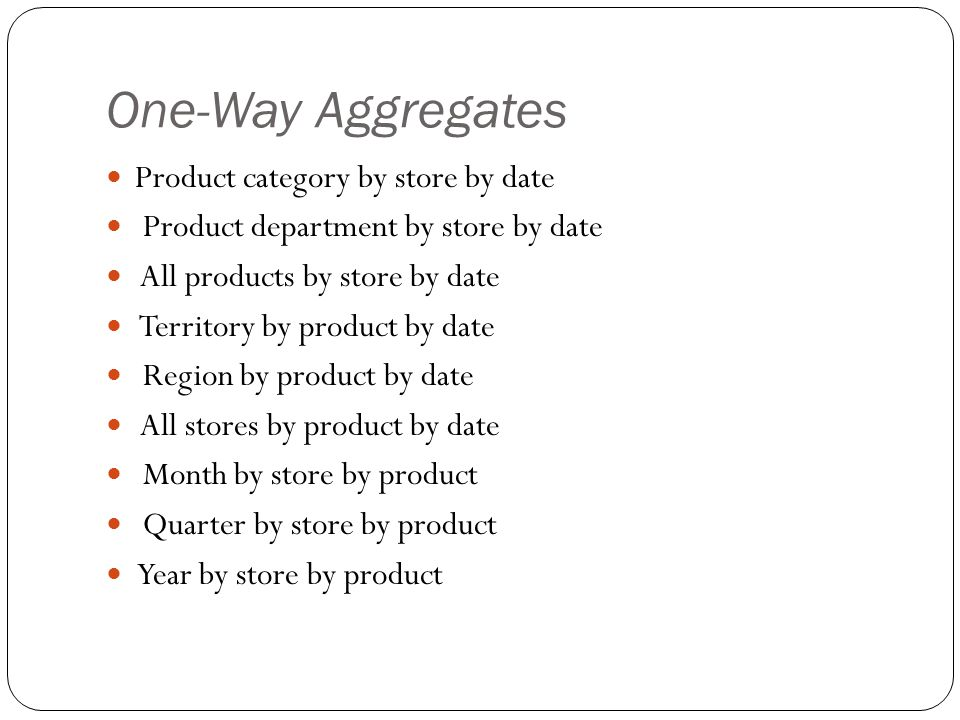One-Way Aggregates Product category by store by date