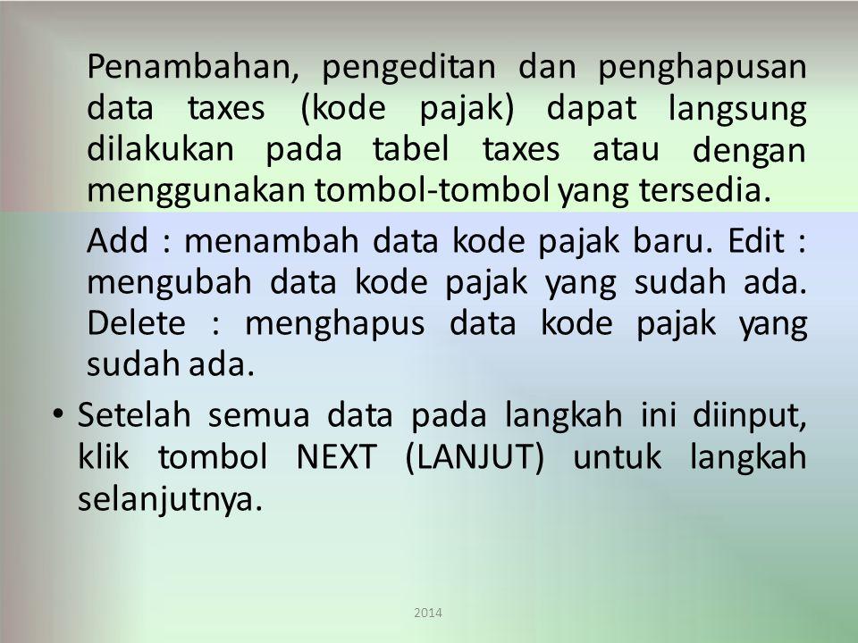 Penambahan, pengeditan dan penghapusan data taxes (kode pajak) dapat