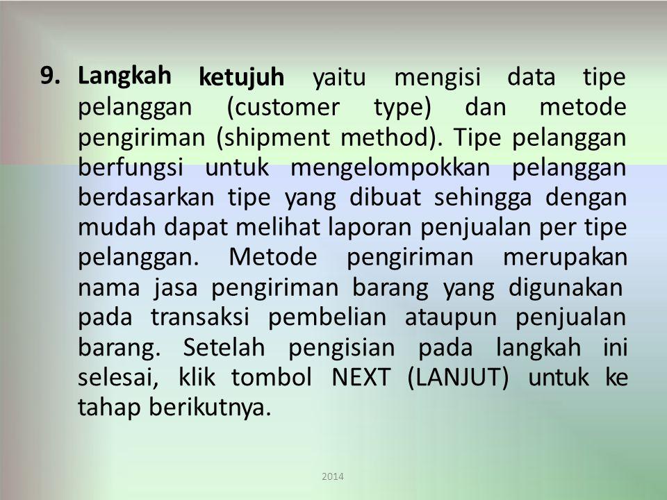 ketujuh yaitu mengisi (customer type) dan data tipe metode