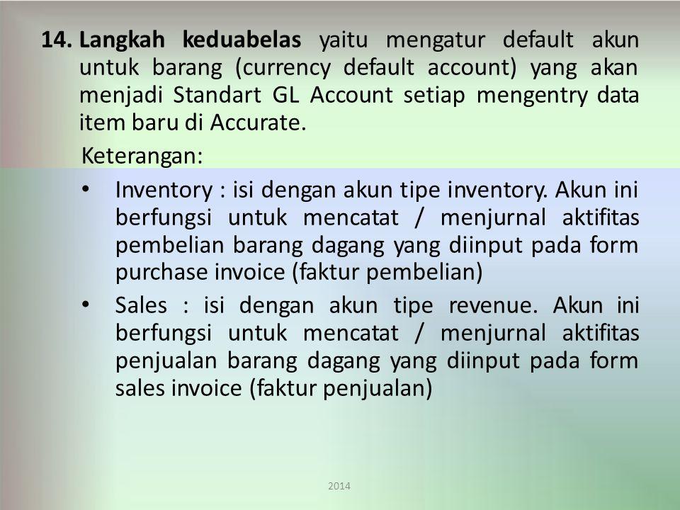 Langkah keduabelas yaitu mengatur default akun untuk barang (currency default account) yang akan menjadi Standart GL Account setiap mengentry data item baru di Accurate.